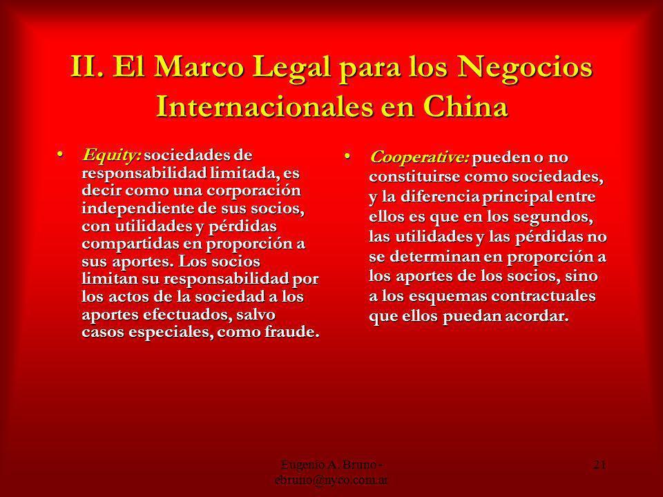 Eugenio A. Bruno - ebruno@nyco.com.ar 21 II. El Marco Legal para los Negocios Internacionales en China Equity: sociedades de responsabilidad limitada,