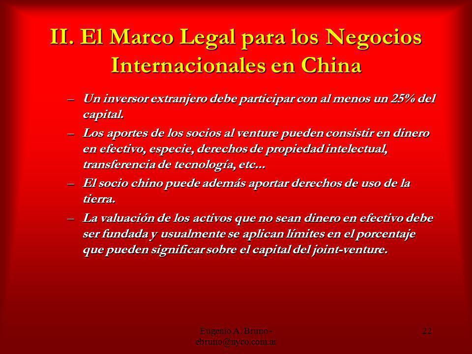 Eugenio A. Bruno - ebruno@nyco.com.ar 22 II. El Marco Legal para los Negocios Internacionales en China –Un inversor extranjero debe participar con al