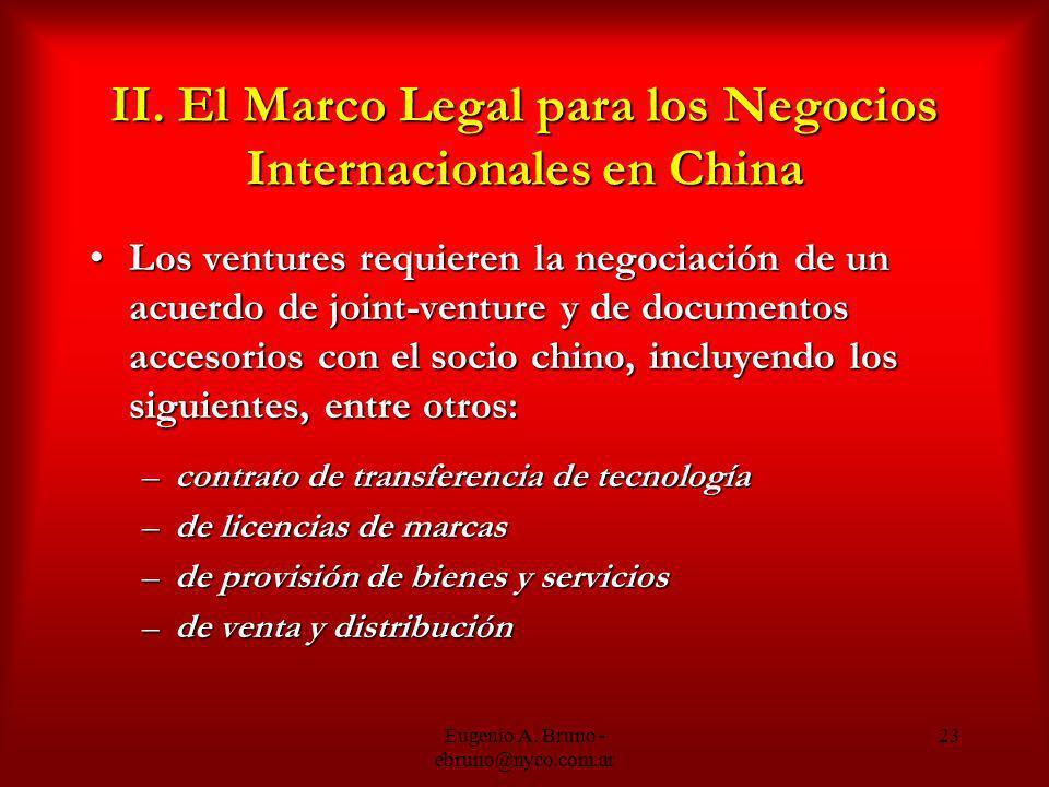 Eugenio A. Bruno - ebruno@nyco.com.ar 23 II. El Marco Legal para los Negocios Internacionales en China Los ventures requieren la negociación de un acu