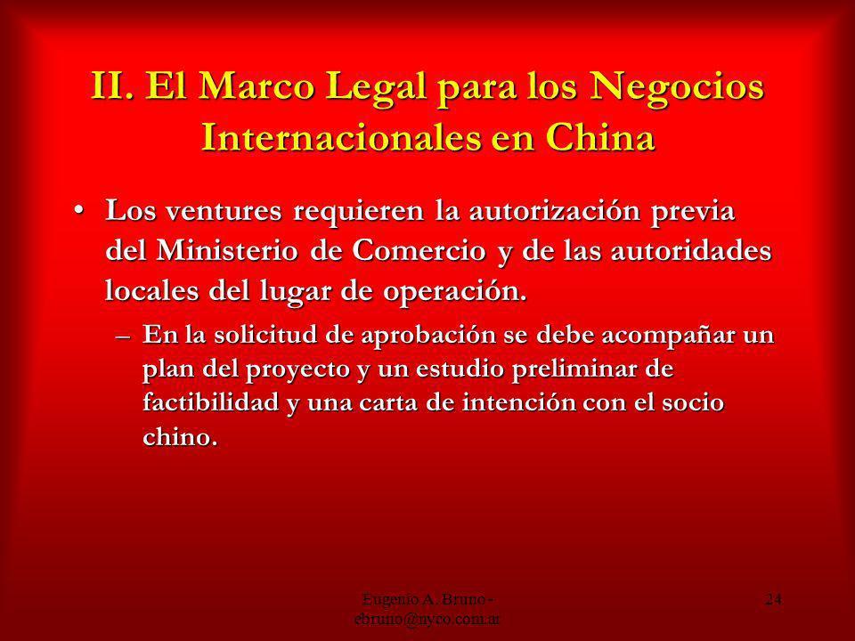 Eugenio A. Bruno - ebruno@nyco.com.ar 24 II. El Marco Legal para los Negocios Internacionales en China Los ventures requieren la autorización previa d