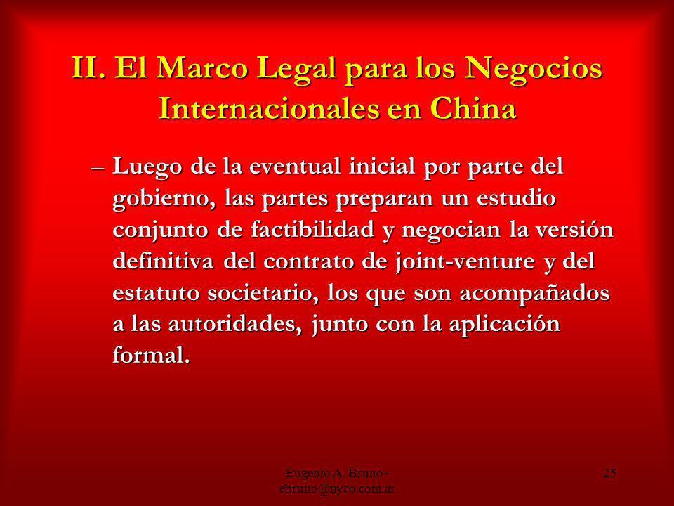 Eugenio A. Bruno - ebruno@nyco.com.ar 25 II. El Marco Legal para los Negocios Internacionales en China –Luego de la eventual inicial por parte del gob