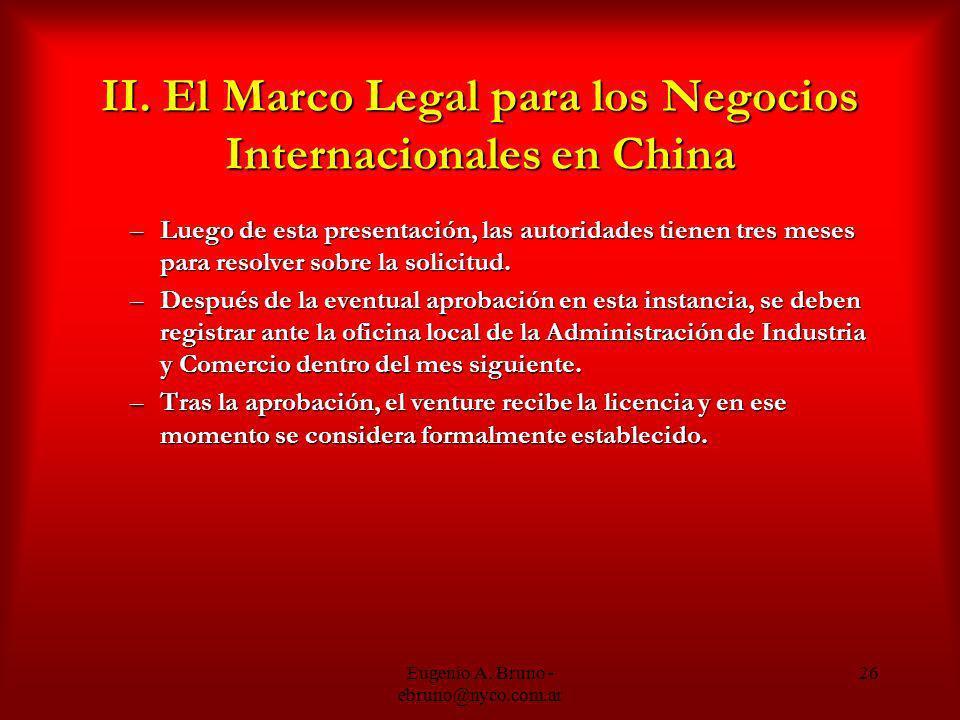 Eugenio A. Bruno - ebruno@nyco.com.ar 26 II. El Marco Legal para los Negocios Internacionales en China –Luego de esta presentación, las autoridades ti