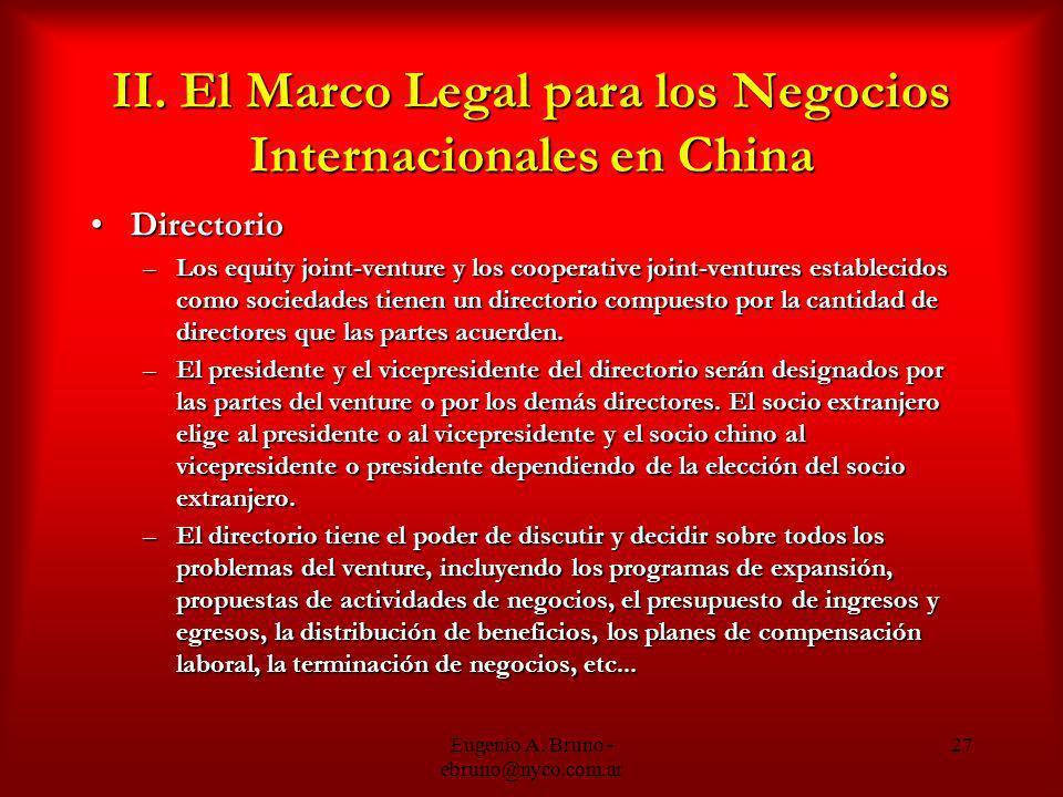 Eugenio A. Bruno - ebruno@nyco.com.ar 27 II. El Marco Legal para los Negocios Internacionales en China DirectorioDirectorio –Los equity joint-venture