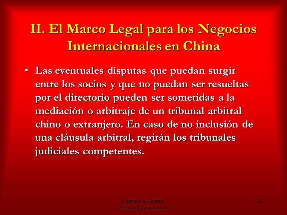 Eugenio A. Bruno - ebruno@nyco.com.ar 28 II. El Marco Legal para los Negocios Internacionales en China Las eventuales disputas que puedan surgir entre