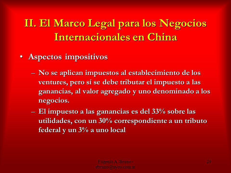 Eugenio A. Bruno - ebruno@nyco.com.ar 29 II. El Marco Legal para los Negocios Internacionales en China Aspectos impositivosAspectos impositivos –No se