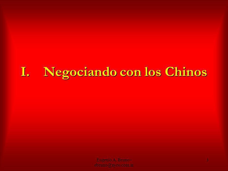 Eugenio A. Bruno - ebruno@nyco.com.ar 3 I.Negociando con los Chinos