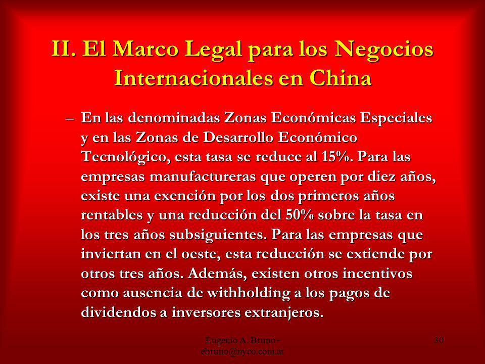 Eugenio A. Bruno - ebruno@nyco.com.ar 30 II. El Marco Legal para los Negocios Internacionales en China –En las denominadas Zonas Económicas Especiales