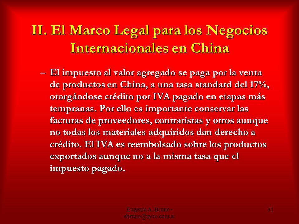 Eugenio A. Bruno - ebruno@nyco.com.ar 31 II. El Marco Legal para los Negocios Internacionales en China –El impuesto al valor agregado se paga por la v