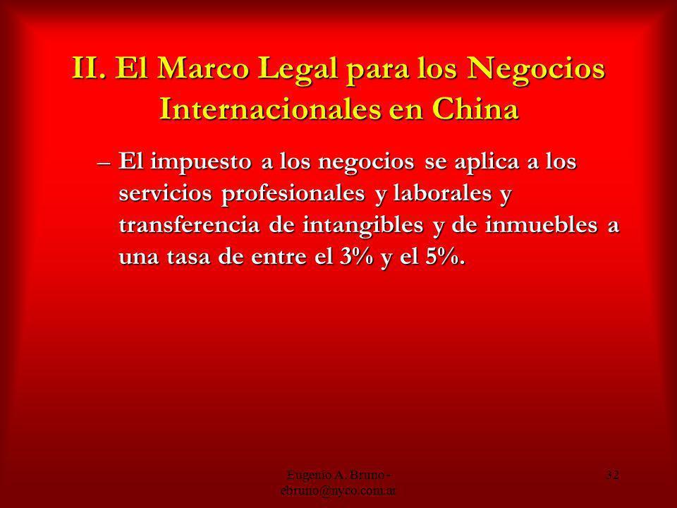 Eugenio A. Bruno - ebruno@nyco.com.ar 32 II. El Marco Legal para los Negocios Internacionales en China –El impuesto a los negocios se aplica a los ser