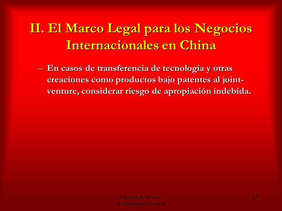 Eugenio A. Bruno - ebruno@nyco.com.ar 35 II. El Marco Legal para los Negocios Internacionales en China –En casos de transferencia de tecnología y otra