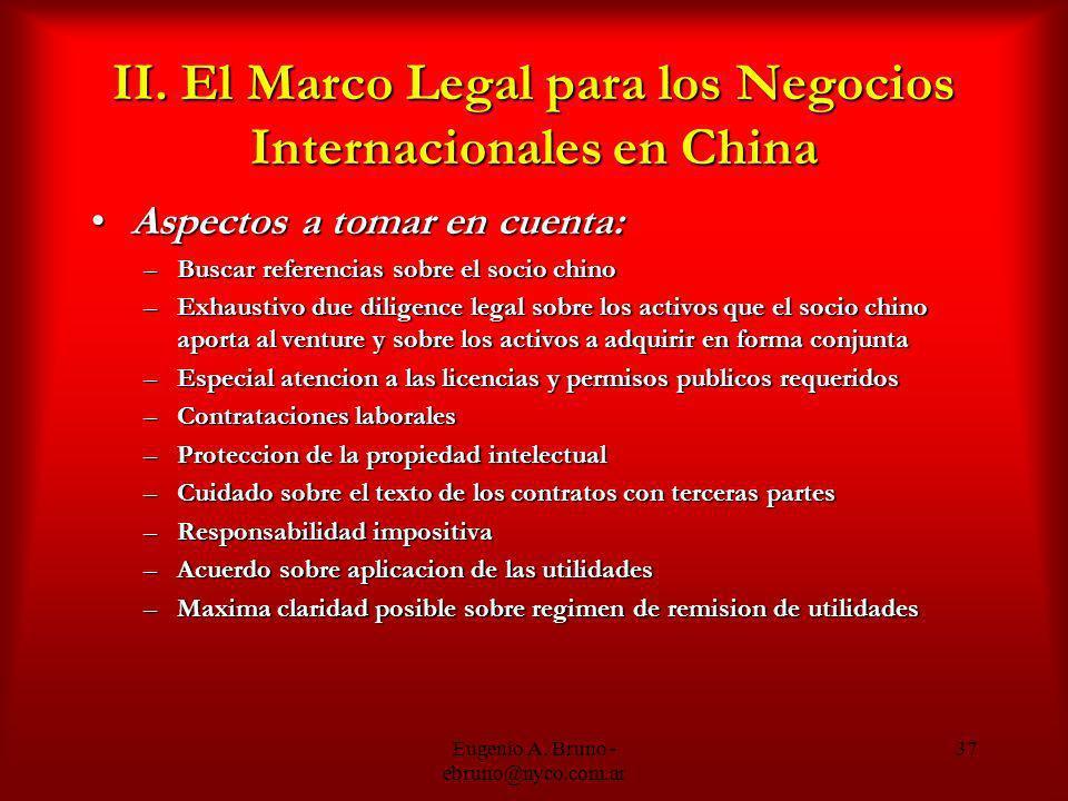 Eugenio A. Bruno - ebruno@nyco.com.ar 37 II. El Marco Legal para los Negocios Internacionales en China Aspectos a tomar en cuenta:Aspectos a tomar en