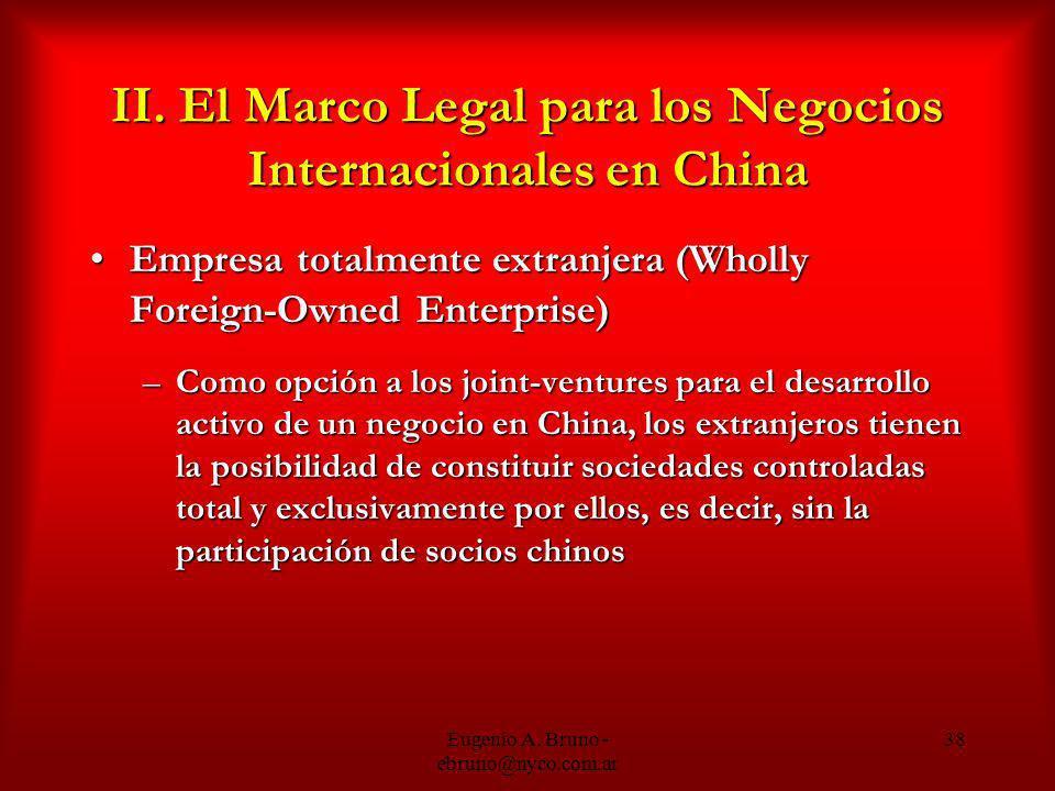 Eugenio A. Bruno - ebruno@nyco.com.ar 38 II. El Marco Legal para los Negocios Internacionales en China Empresa totalmente extranjera (Wholly Foreign-O