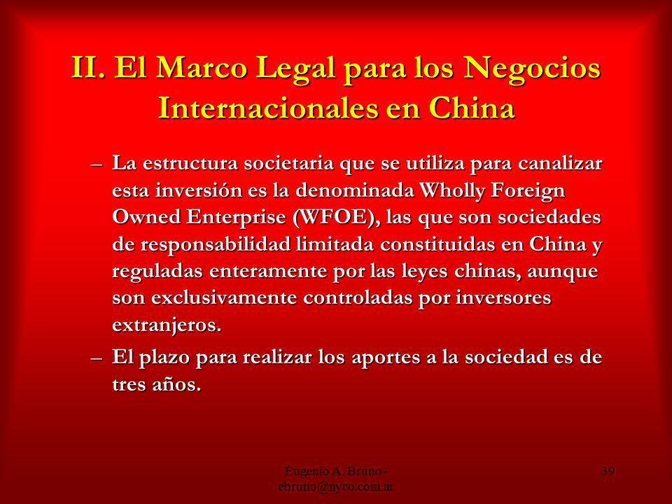 Eugenio A. Bruno - ebruno@nyco.com.ar 39 II. El Marco Legal para los Negocios Internacionales en China –La estructura societaria que se utiliza para c
