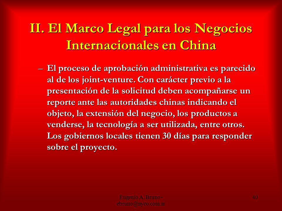 Eugenio A. Bruno - ebruno@nyco.com.ar 40 II. El Marco Legal para los Negocios Internacionales en China –El proceso de aprobación administrativa es par