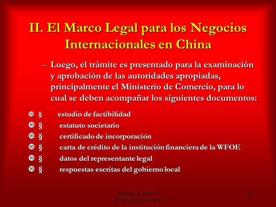 Eugenio A. Bruno - ebruno@nyco.com.ar 41 II. El Marco Legal para los Negocios Internacionales en China –Luego, el trámite es presentado para la examin