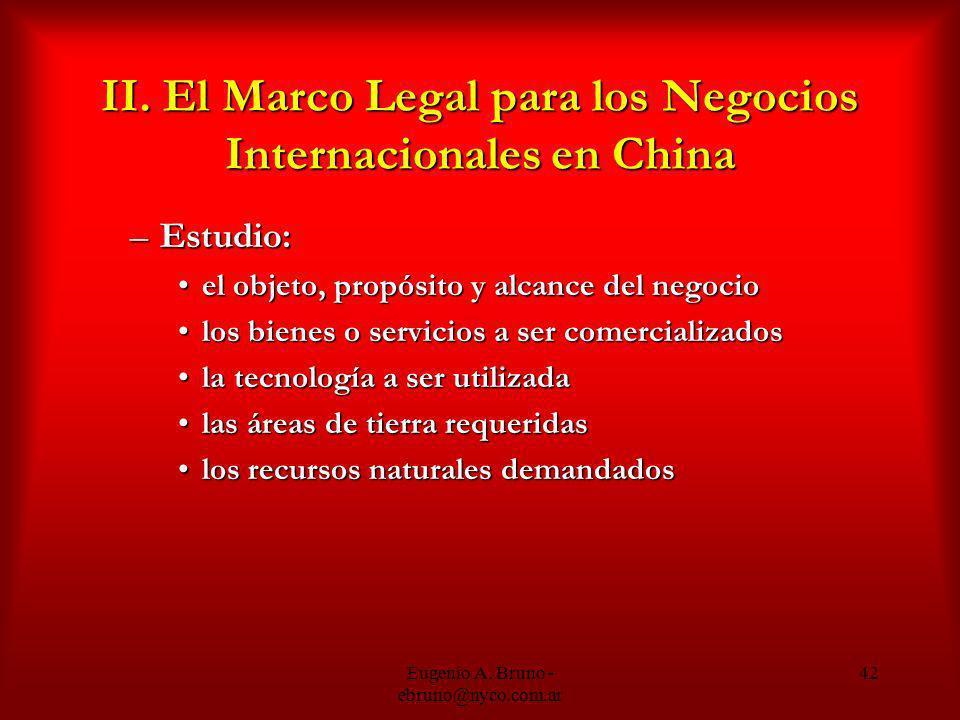 Eugenio A. Bruno - ebruno@nyco.com.ar 42 II. El Marco Legal para los Negocios Internacionales en China –Estudio: el objeto, propósito y alcance del ne