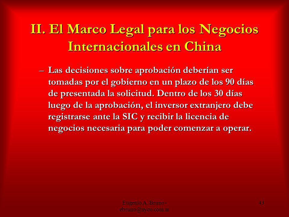 Eugenio A. Bruno - ebruno@nyco.com.ar 43 II. El Marco Legal para los Negocios Internacionales en China –Las decisiones sobre aprobación deberían ser t