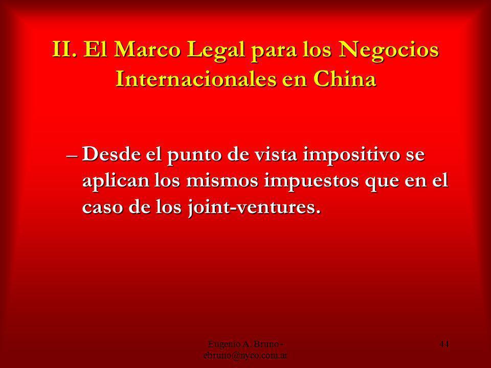 Eugenio A. Bruno - ebruno@nyco.com.ar 44 II. El Marco Legal para los Negocios Internacionales en China –Desde el punto de vista impositivo se aplican