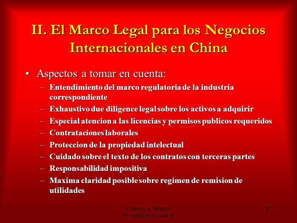 Eugenio A. Bruno - ebruno@nyco.com.ar 47 II. El Marco Legal para los Negocios Internacionales en China Aspectos a tomar en cuenta:Aspectos a tomar en
