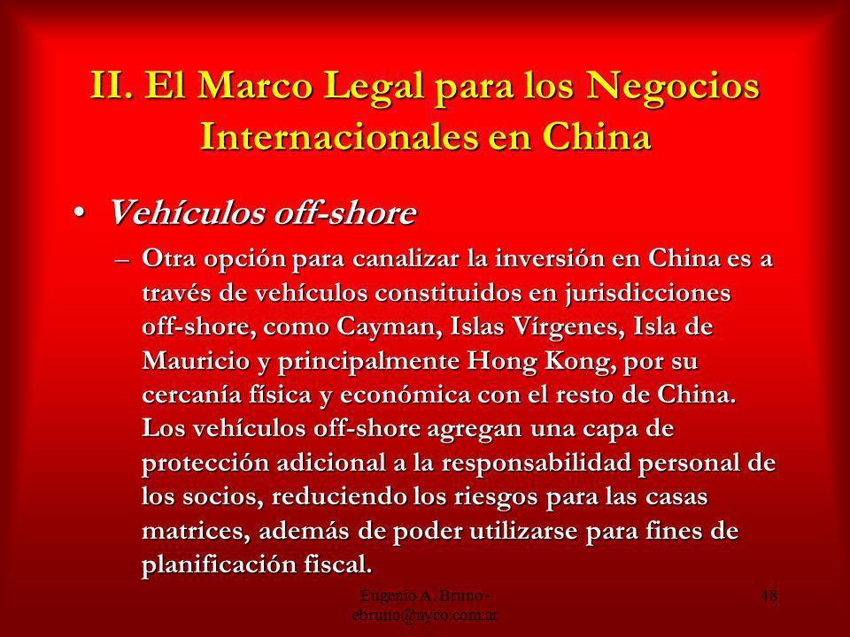 Eugenio A. Bruno - ebruno@nyco.com.ar 48 II. El Marco Legal para los Negocios Internacionales en China Vehículos off-shoreVehículos off-shore –Otra op