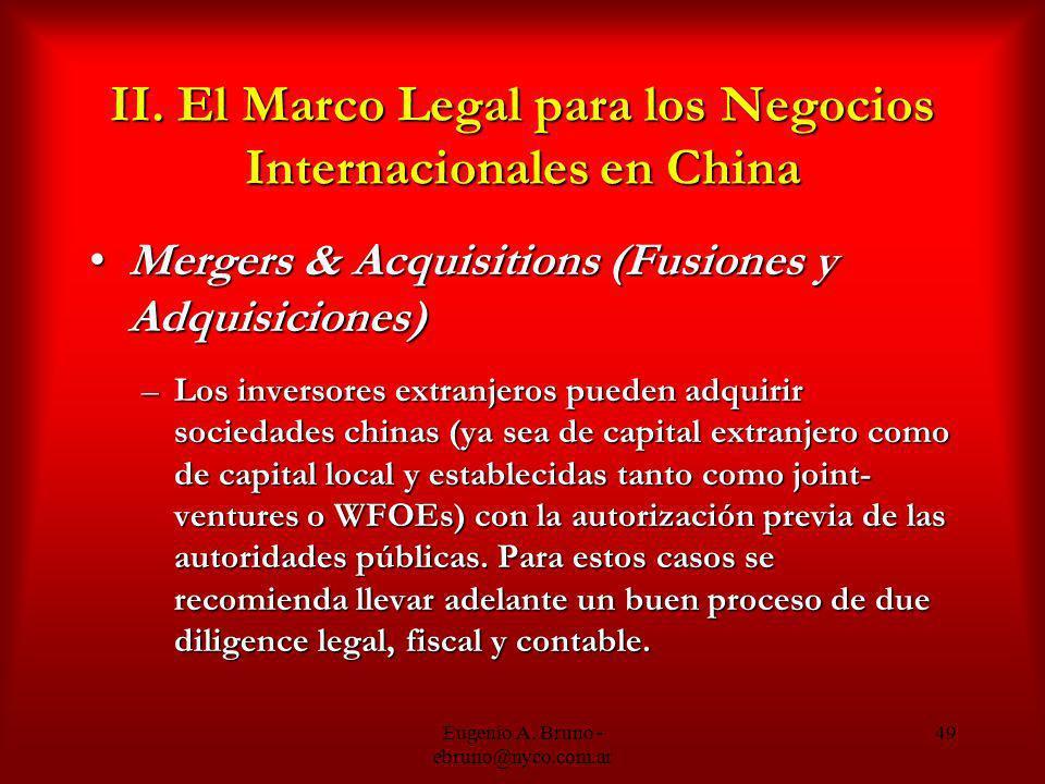 Eugenio A. Bruno - ebruno@nyco.com.ar 49 II. El Marco Legal para los Negocios Internacionales en China Mergers & Acquisitions (Fusiones y Adquisicione