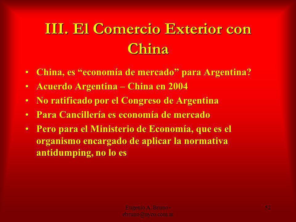 III. El Comercio Exterior con China China, es economía de mercado para Argentina?China, es economía de mercado para Argentina? Acuerdo Argentina – Chi