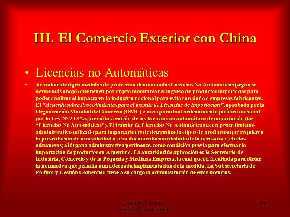 III. El Comercio Exterior con China Licencias no AutomáticasLicencias no Automáticas Actualmente rigen medidas de protección denominadas Licencias No