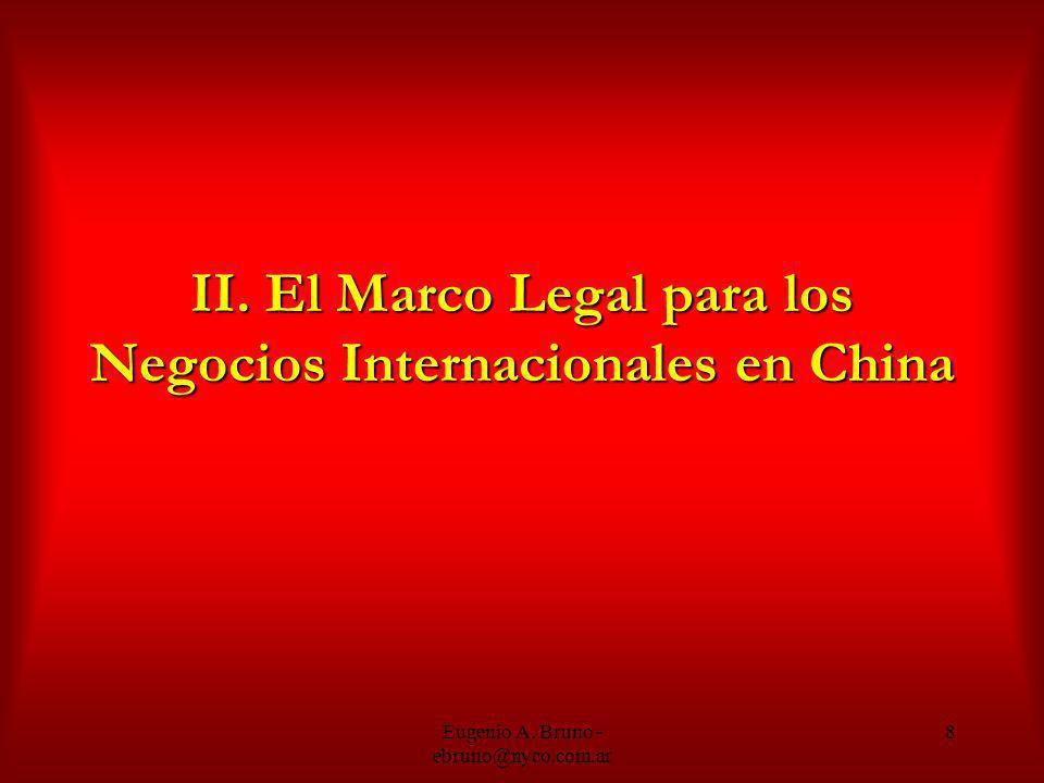 Eugenio A. Bruno - ebruno@nyco.com.ar 8 II. El Marco Legal para los Negocios Internacionales en China