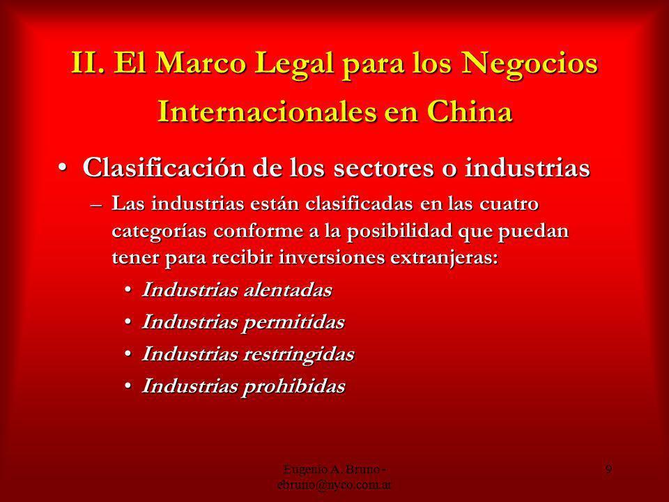 Eugenio A. Bruno - ebruno@nyco.com.ar 9 II. El Marco Legal para los Negocios Internacionales en China Clasificación de los sectores o industriasClasif