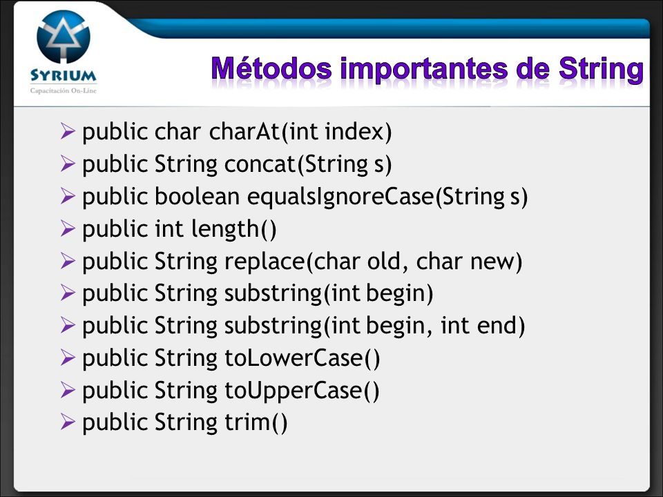 public char charAt(int index) public String concat(String s) public boolean equalsIgnoreCase(String s) public int length() public String replace(char
