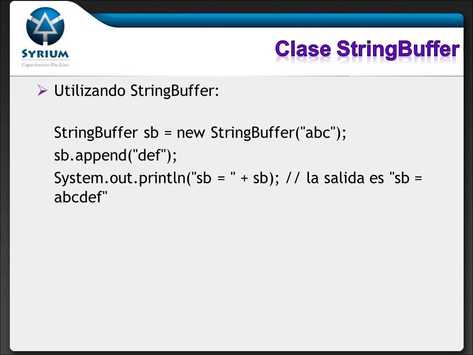 Utilizando StringBuffer: StringBuffer sb = new StringBuffer(