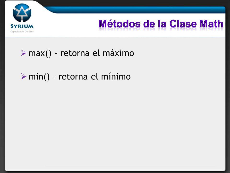 max() – retorna el máximo min() – retorna el mínimo