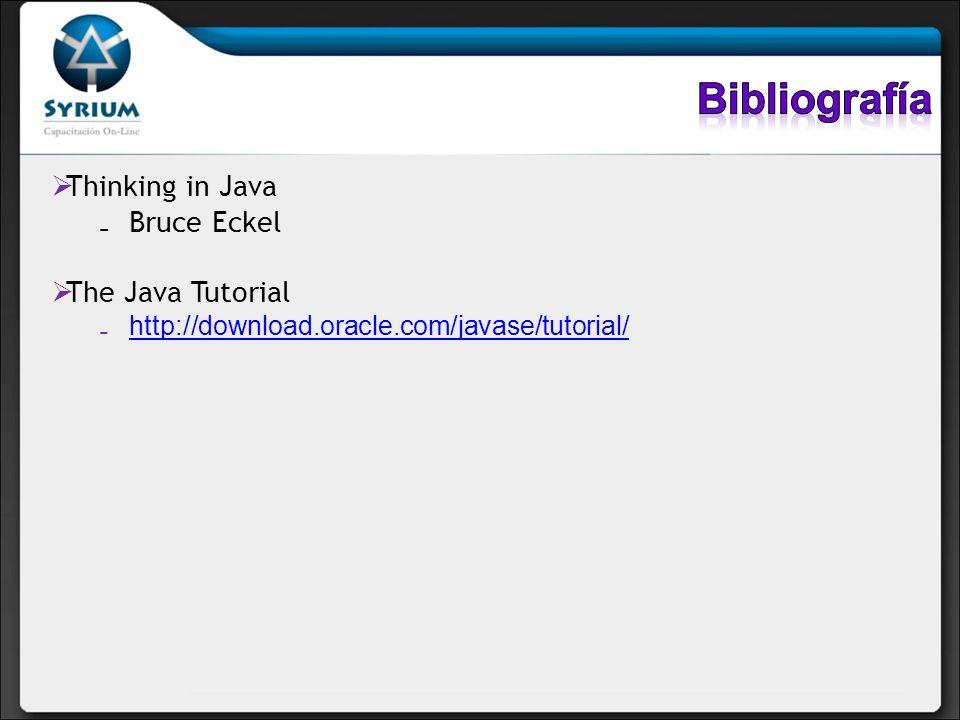 Thinking in Java Bruce Eckel The Java Tutorial http://download.oracle.com/javase/tutorial/