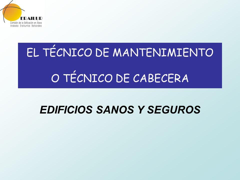 EL TÉCNICO DE MANTENIMIENTO O TÉCNICO DE CABECERA EDIFICIOS SANOS Y SEGUROS