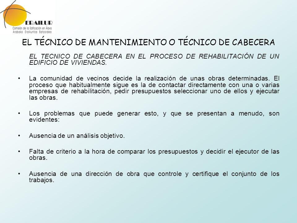 EL TÉCNICO DE MANTENIMIENTO O TÉCNICO DE CABECERA EL TECNICO DE CABECERA EN EL PROCESO DE REHABILITACIÓN DE UN EDIFICIO DE VIVIENDAS. La comunidad de