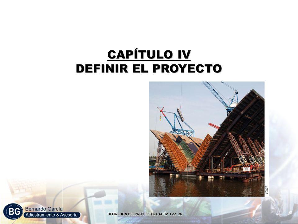 LA EDT –WBS –LA ORGANIZACIÓN DEL PROYECTO - CAP IV- 22 de 49 DEFINICIÓN DELPROYECTO - CAP IV 22 de 26 Continuación…..