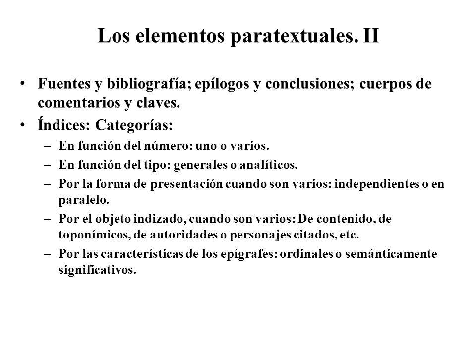 Los elementos paratextuales. II Fuentes y bibliografía; epílogos y conclusiones; cuerpos de comentarios y claves. Índices: Categorías: – En función de