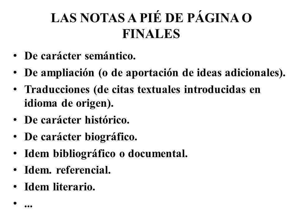 LAS NOTAS A PIÉ DE PÁGINA O FINALES De carácter semántico. De ampliación (o de aportación de ideas adicionales). Traducciones (de citas textuales intr