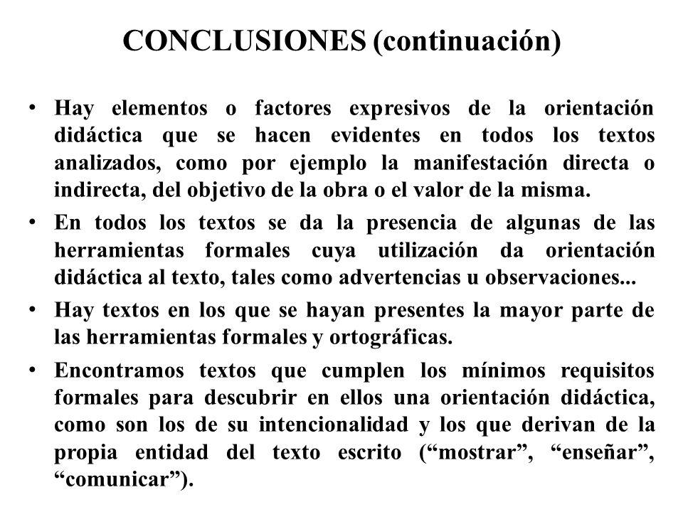 CONCLUSIONES (continuación) Hay elementos o factores expresivos de la orientación didáctica que se hacen evidentes en todos los textos analizados, com