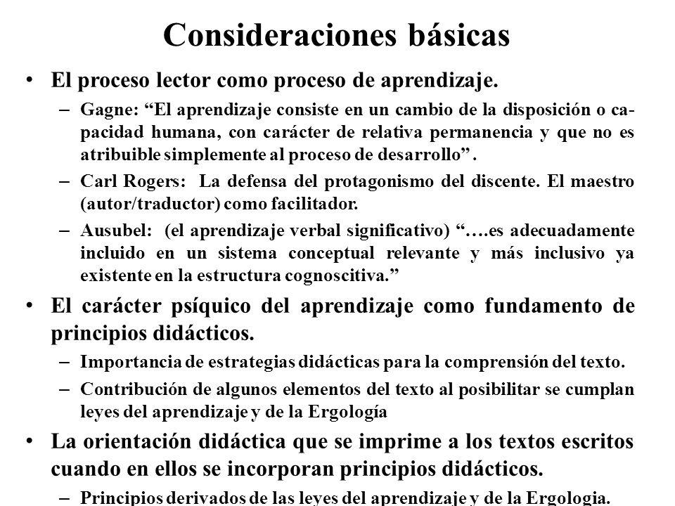 Consideraciones básicas El proceso lector como proceso de aprendizaje. – Gagne: El aprendizaje consiste en un cambio de la disposición o ca- pacidad h