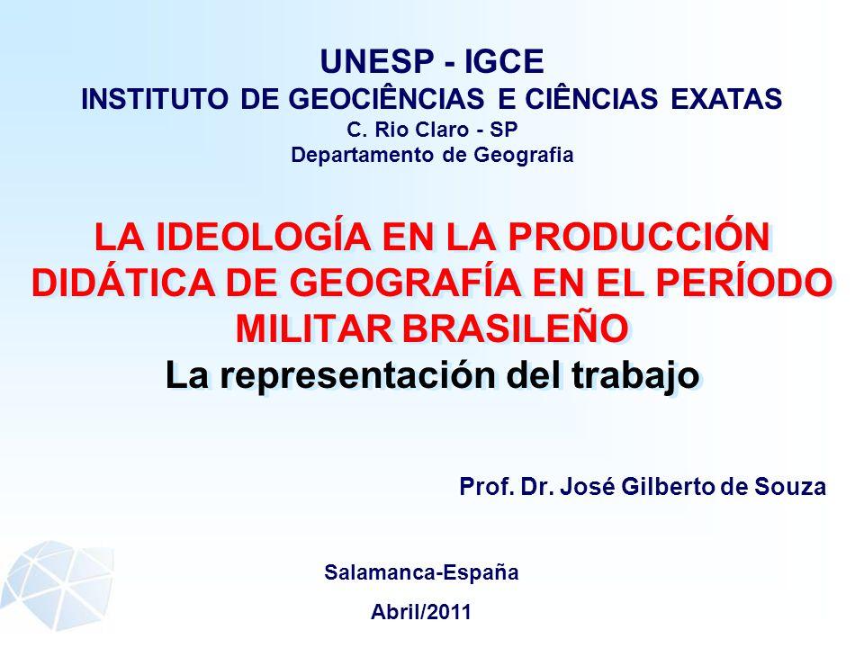 Prof. Dr. José Gilberto de Souza Salamanca-España Abril/2011 UNESP - IGCE INSTITUTO DE GEOCIÊNCIAS E CIÊNCIAS EXATAS C. Rio Claro - SP Departamento de