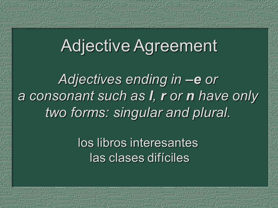 To describe one person or thing (3 rd person, including él/ella), use es + a singular adjective El libro es divertido.