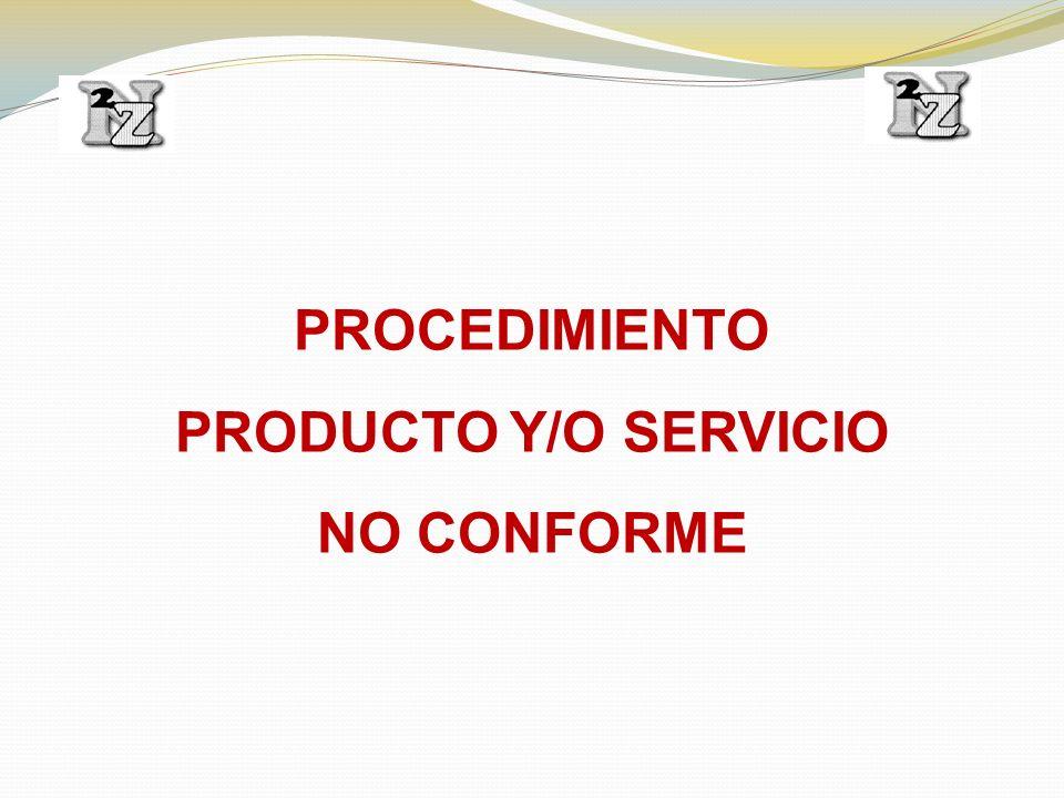 PROCEDIMIENTO PRODUCTO Y/O SERVICIO NO CONFORME