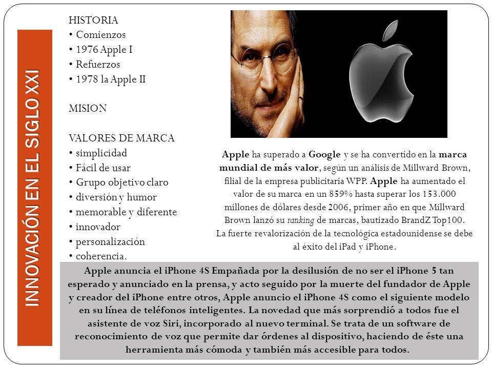 HISTORIA Comienzos 1976 Apple I Refuerzos 1978 la Apple II MISION VALORES DE MARCA simplicidad Fácil de usar Grupo objetivo claro diversión y humor me