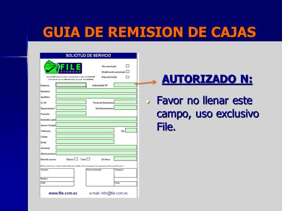 GUIA DE REMISION DE CAJAS AUTORIZADO N: Favor no llenar este campo, uso exclusivo File.