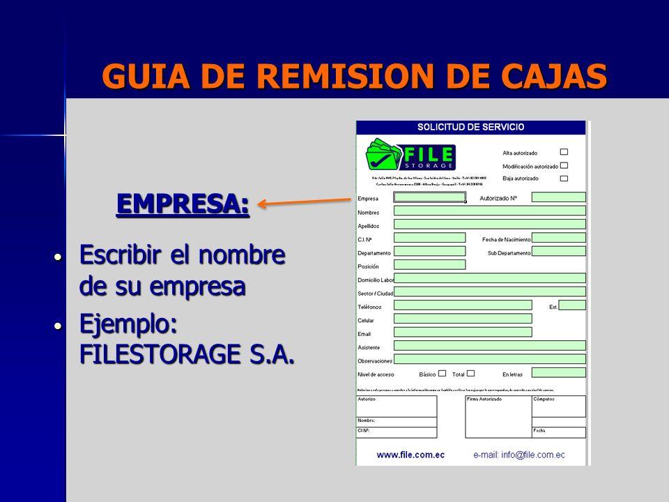 GUIA DE REMISION DE CAJAS EMPRESA: Escribir el nombre de su empresa Escribir el nombre de su empresa Ejemplo: FILESTORAGE S.A. Ejemplo: FILESTORAGE S.