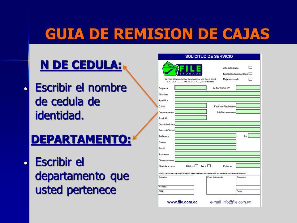 GUIA DE REMISION DE CAJAS N DE CEDULA: Escribir el nombre de cedula de identidad. Escribir el nombre de cedula de identidad. DEPARTAMENTO: Escribir el