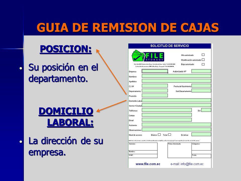 GUIA DE REMISION DE CAJAS POSICION: Su posición en el departamento. Su posición en el departamento. DOMICILIO LABORAL: La dirección de su empresa. La