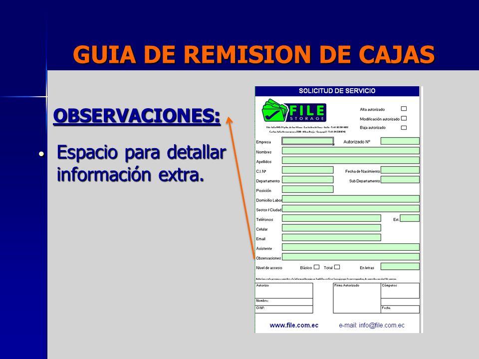 GUIA DE REMISION DE CAJAS OBSERVACIONES: Espacio para detallar información extra. Espacio para detallar información extra.