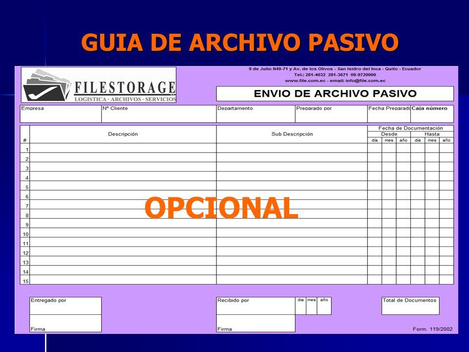 GUIA DE ARCHIVO PASIVO EMPRESA: Escribir el nombre de su empresa Escribir el nombre de su empresa Ejemplo: FILESTORAGE S.A.